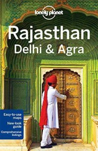 Rajasthan, Delhi & Agra Lonely Planet 2015